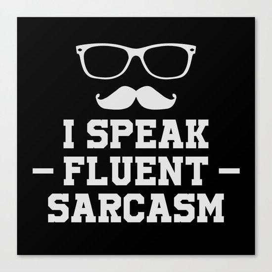 Sarcastic Sarcasm Canvas Print