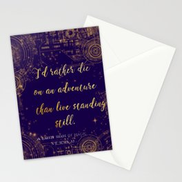 """I'd rather die on an adventure than live standing still"" Quote Design Stationery Cards"
