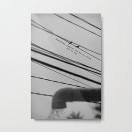 Sometimes Someone Metal Print