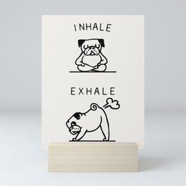 Inhale Exhale Pug Mini Art Print