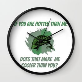 I'm cooler than you Wall Clock