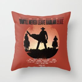 You'll never leave Harlan alive Throw Pillow