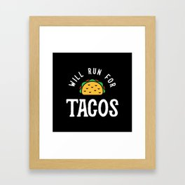 Will Run For Tacos Framed Art Print