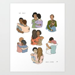 We Hold Each Other Up Art Print
