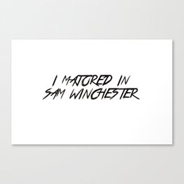 I Majored In Sam Winchester Canvas Print