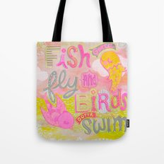 Fish Gotta Fly Tote Bag
