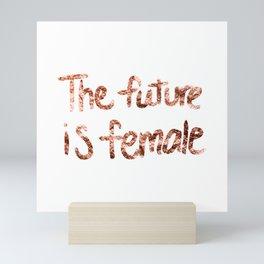 The future is female - rose gold quote II Mini Art Print
