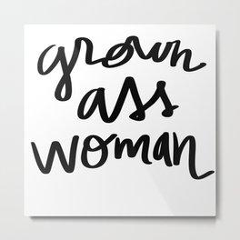 Grown Ass Woman Metal Print