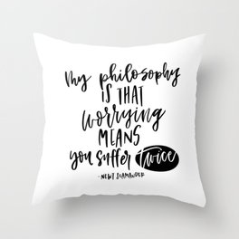 my philosophy is worrying means you suffer twice Throw Pillow