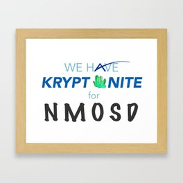 We have kryptonite Framed Art Print