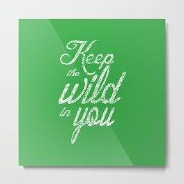 Be Wild Green Metal Print
