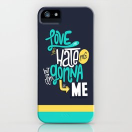 Love Me or Hate Me iPhone Case