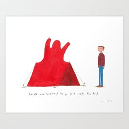 Gerald was hesitant to go back inside the tent. Art Print