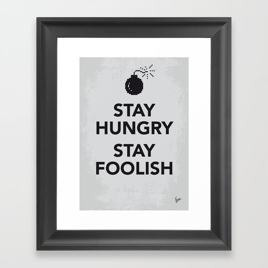 My Stay Hungry Stay Foolish poster Framed Art Print