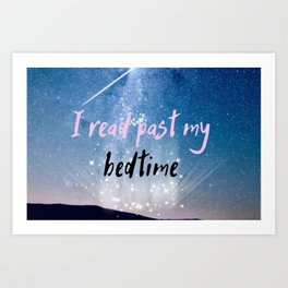 I Read Past My Bedtime Art Print