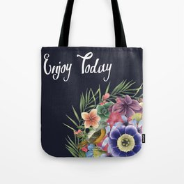 ENJOY TODAY Tote Bag