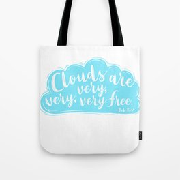 Clouds Are Very Very Very Free Tote Bag