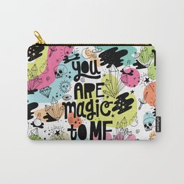 you are magic to me Carry-All Pouch