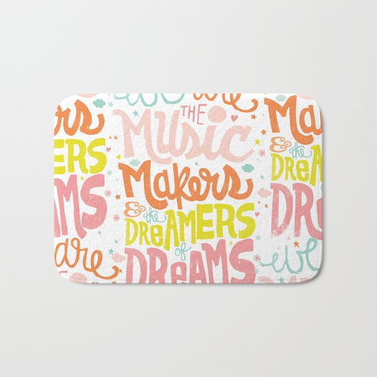 WE ARE THE MUSIC MAKERS Bath Mat