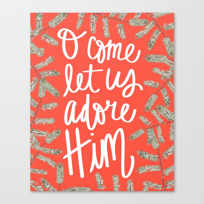 Christmas Bible Verse.Christmas Bible Verse Print Hand Lettered Artwork O Come Let Us Adore Him Print Christmas Quote Prin Canvas Print By Whenitrainspaper