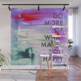 Do more of what makes you happy Wall Mural