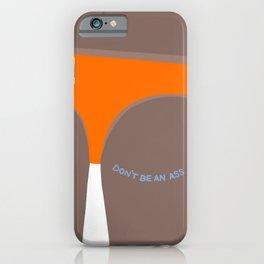 Don't Be An Ass iPhone Case