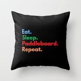 Eat. Sleep. Paddleboard. Repeat. Throw Pillow