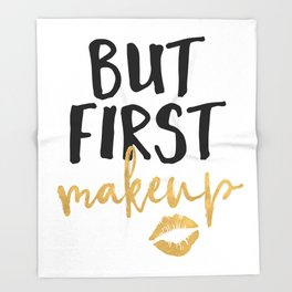 BUT MAKEUP FIRST beauty quote Throw Blanket