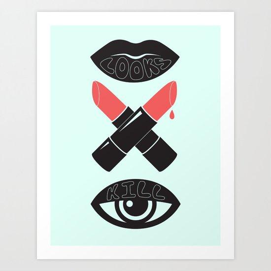 LOOKS KILL Art Print