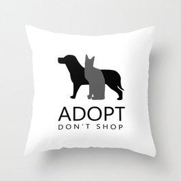 ADOPT DON'T SHOP (shelter pets) Throw Pillow