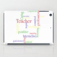 teacher iPad Cases featuring Teacher by Sylvia C