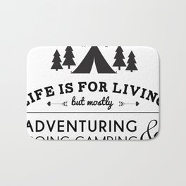 Life is for camping & adventuring Bath Mat