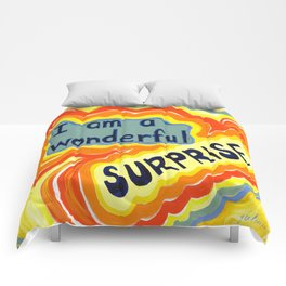 I Am A Wonderful Surprise! Comforters