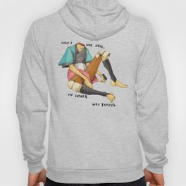 When I Was Little, My Father Was Famous. (Type) Hoody