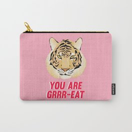 You are Grrreat Carry-All Pouch