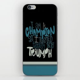 Tragedy Into Triumph iPhone Skin