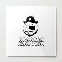 Aaarrklahoma! Metal Print