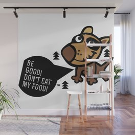 Be Good! Don't Eat My Food! Wall Mural