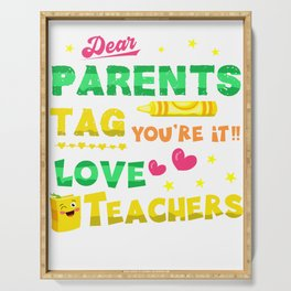 Dear Parents Tag You're It Love Teacher Funny T-Shirt Gift Serving Tray