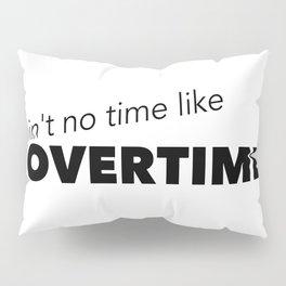 Overtime Pillow Sham