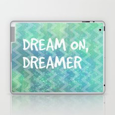 Dream on, Dreamer Laptop & iPad Skin