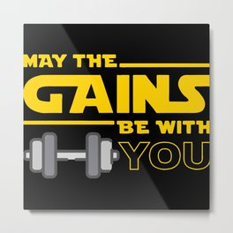 May The Gains Be With Yo Metal Print