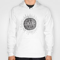 you are my sunshine Hoodies featuring YOU ARE MY SUNSHINE by Matthew Taylor Wilson