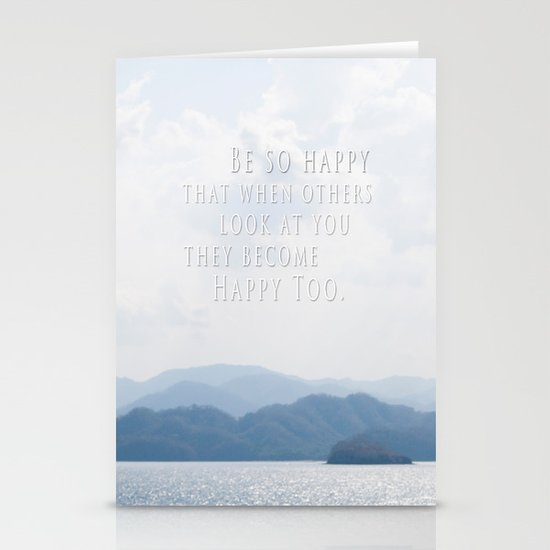BE SO HAPPY THAT WHEN OTHERS LOOK AT YOU, THEY BECOME HAPPY TOO Stationery Cards