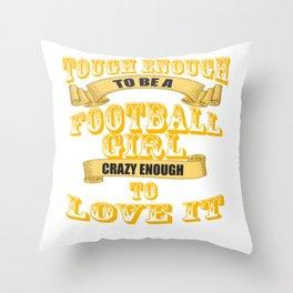 tough enough to be a football girl Throw Pillow