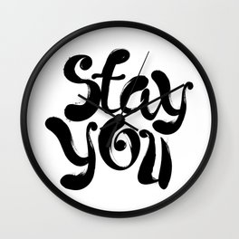 Stay You black and white contemporary minimalism typography design home wall decor bedroom Wall Clock