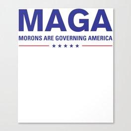 MAGA: Morons Are Governing America Design Canvas Print