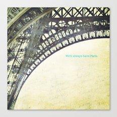 We will always have Paris Canvas Print