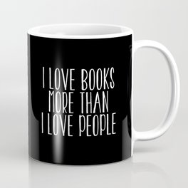 I Love Books More Than I love People - Inverted Coffee Mug