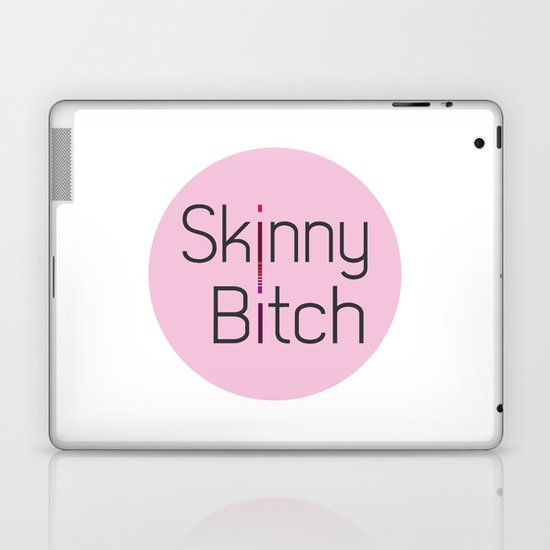 Skinny Bitch Laptop & iPad Skin